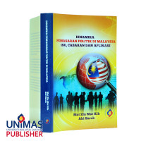 Dinamika Pemasaran Politik di Malaysia: Isu, Cabaran dan Aplikasi