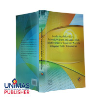 Leadership Behaviours, University Culture and Leadership Effectiveness for Academic Work in Malaysian Public Universities