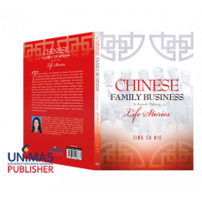Chinese Family Business In Sarawak, Malaysia: Life Stories