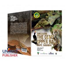Conserving The Gems of Upper Baleh, Kapit Sarawak